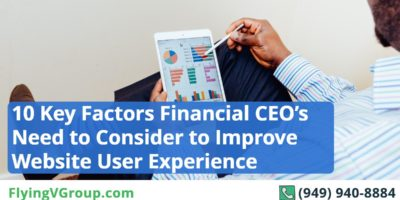 10 Key Factors Financial CEO's Need to Consider to Improve Website User Experience