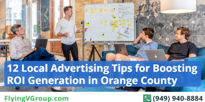 12 Local Advertising Tips for Boosting ROI Generation in Orange County