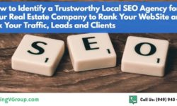 How to Identify a Trustworthy Local SEO Agency for Your Real Estate Company to Rank Your WebSite and 10x Your Traffic, Leads and Clients