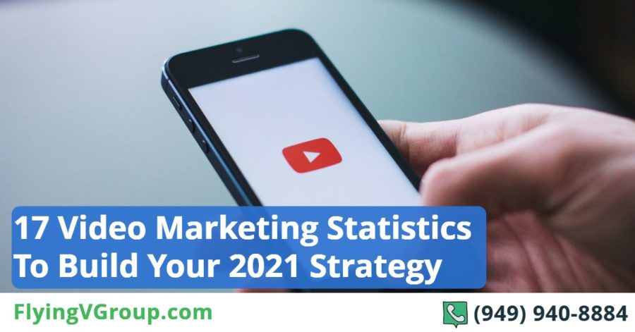 17 Video Marketing Statistics To Build Your 2021 Strategy