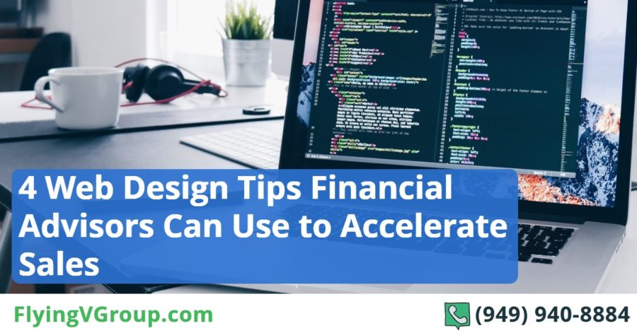 4 Web Design Tips Financial Advisors Can Use to Accelerate Sales