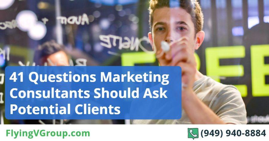 41 Questions Marketing Consultants Should Ask Potential Clients