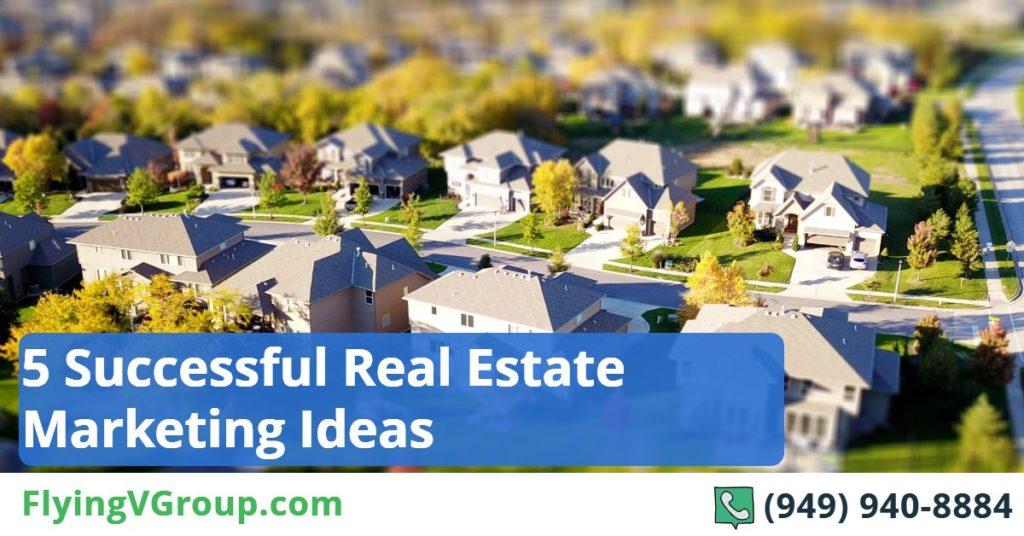 5 Successful Real Estate Marketing Ideas