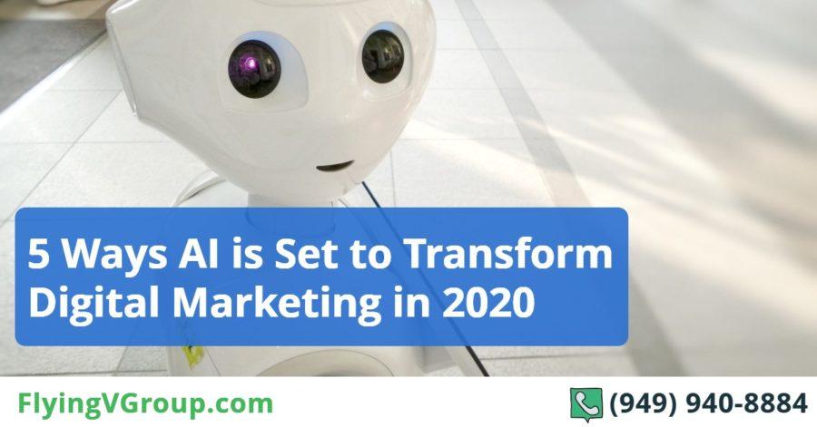 5 Ways AI is Set to Transform Digital Marketing in 2020