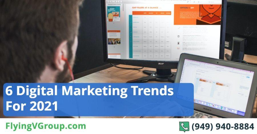 6 Digital Marketing Trends For 2021