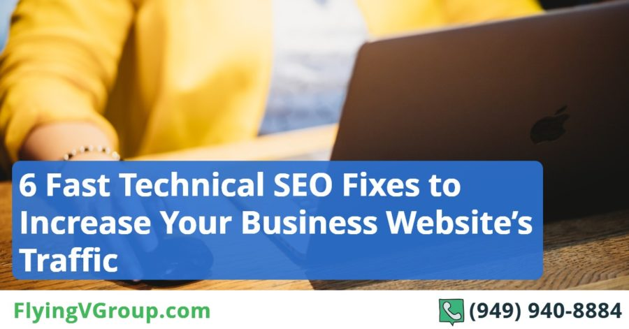 6 Fast Technical SEO Fixes to Increase Your Business Website's Traffic