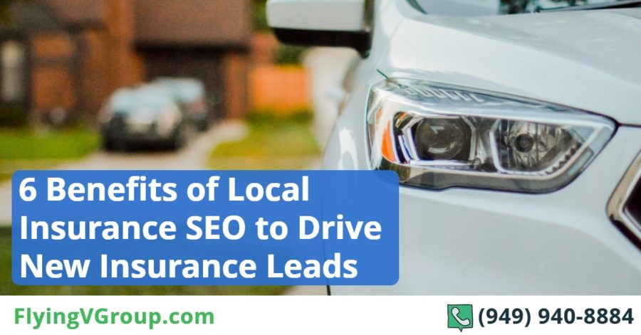 6 benefits of local insurance seo to drive new insurance leads