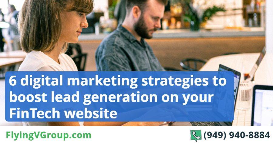 6 digital marketing strategies to boost lead generation on your FinTech website
