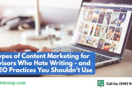 5 Alternative Content Marketing Strategies for Advisors & 5 SEO Practices to Avoid