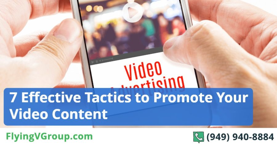 7 Effective Tactics to Promote Your Video Content