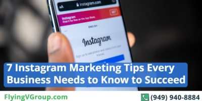 7 Instagram Marketing Tips Every Business Needs to Know to Succeed