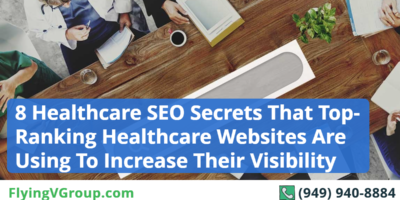 8 Healthcare SEO Secrets That Top-Ranking Healthcare Websites Are Using To Increase Their Visibility