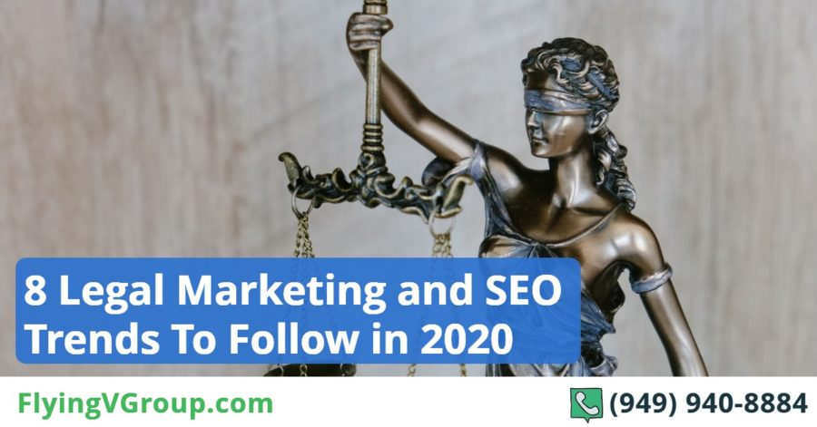 8 Legal Marketing and SEO Trends To Follow in 2020