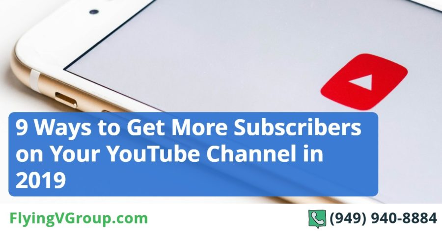 9 Ways to Get More Subscribers on Your YouTube Channel in 2019