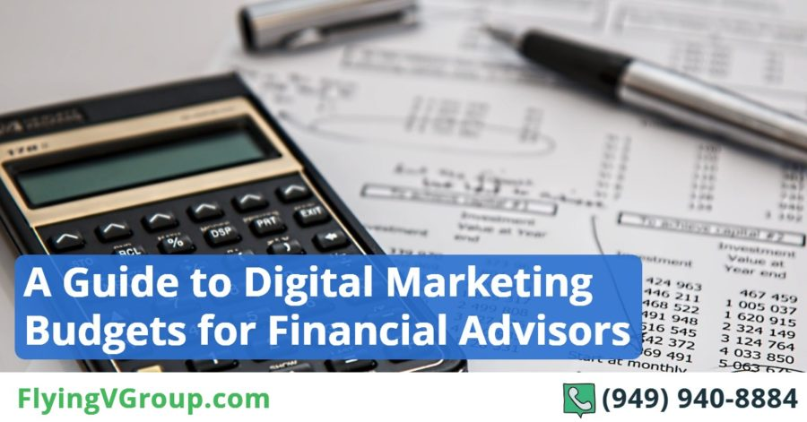 A Guide to Digital Marketing Budgets for Financial Advisors