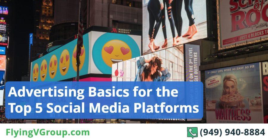 Advertising Basics for the Top 5 Social Media Platforms
