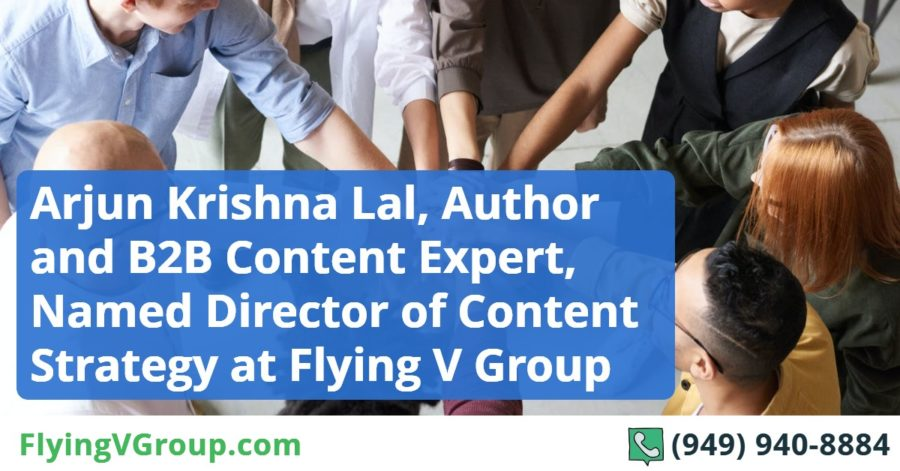 Arjun Krishna Lal, Author and B2B Content Expert, Named Director of Content Strategy at Flying V Group