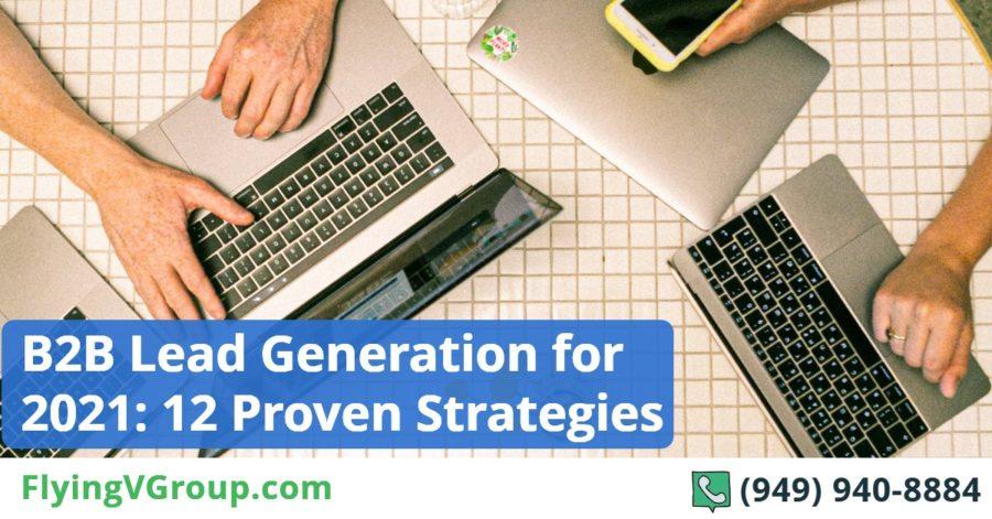 B2B Lead Generation for 2021_ 12 Proven Strategies