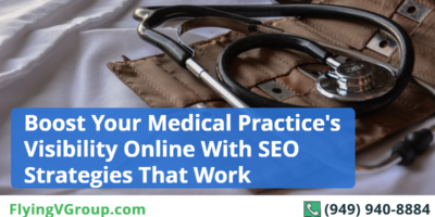 Boost Your Medical Practice's Visibility Online With SEO Strategies That Work