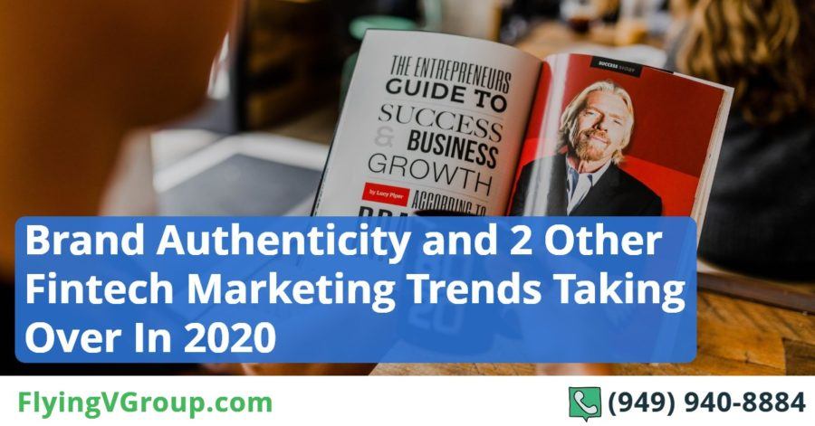 Brand Authenticity and 2 Other Fintech Marketing Trends Taking Over In 2020