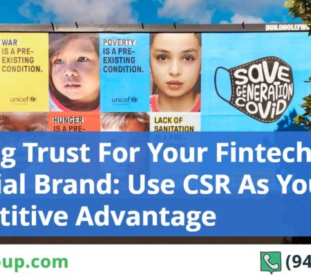 Building Trust For Your Fintech & Financial Brand: Use CSR As Your Competitive Advantage In The Digital Marketing World