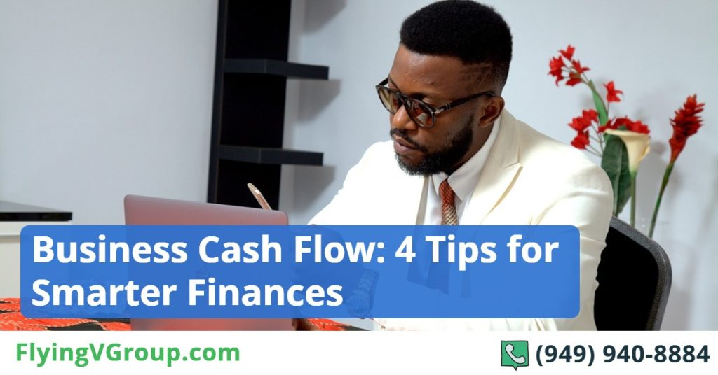 Business Cash Flow_ 4 Tips for Smarter Finances