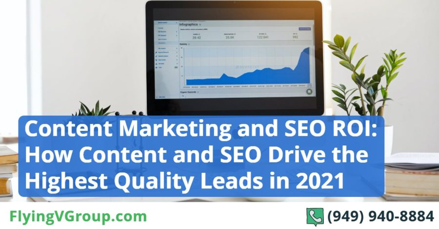Content Marketing and SEO ROI_ How Content and SEO Drive the Highest Quality Leads in 2021 (1)