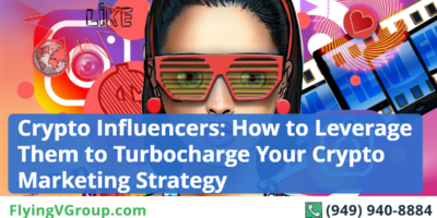 Crypto Influencers: How to Leverage Them to Turbocharge Your Crypto Marketing Strategy