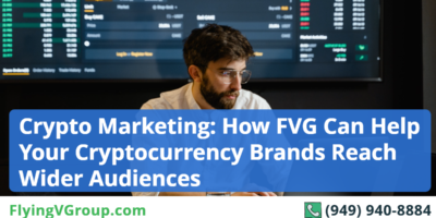 Crypto Marketing: How FVG Can Help Your Cryptocurrency Brands Reach Wider Audiences