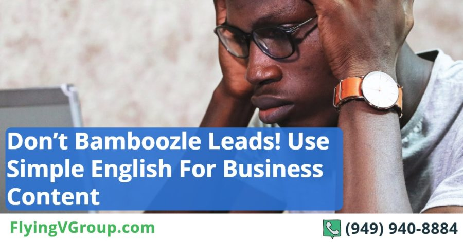 Don't Bamboozle Leads! Use Simple English For Business Content
