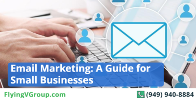 Email Marketing: A Guide for Small Businesses