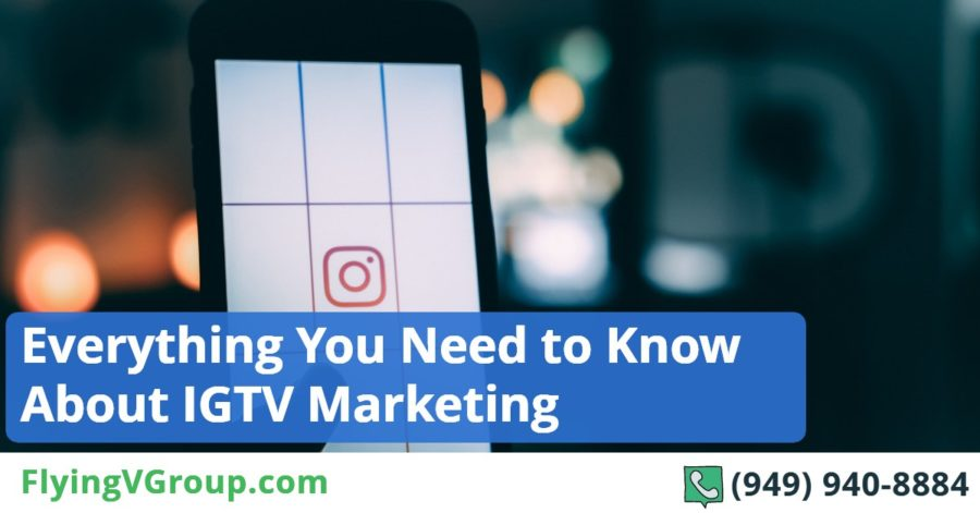 Everything You Need to Know About IGTV Marketing