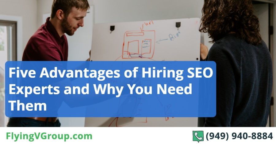 Five Advantages of Hiring SEO Experts and Why You Need Them