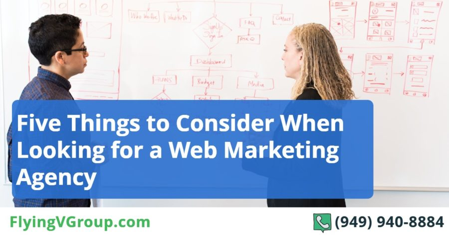 Five Things to Consider When Looking for a Web Marketing Agency