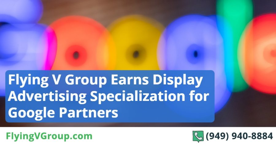 Flying V Group Earns Display Advertising Specialization for Google Partners