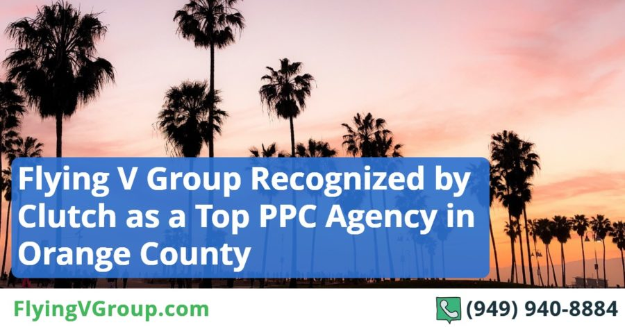 Flying V Group Recognized by Clutch as a Top PPC Agency in Orange County