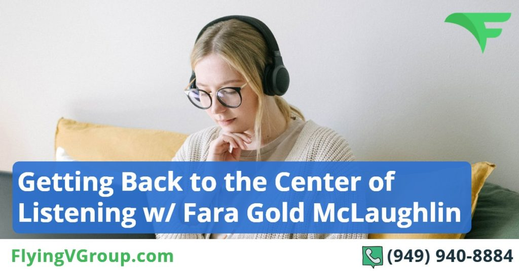 Getting Back to the Center of Listening w- Fara McLaughlin