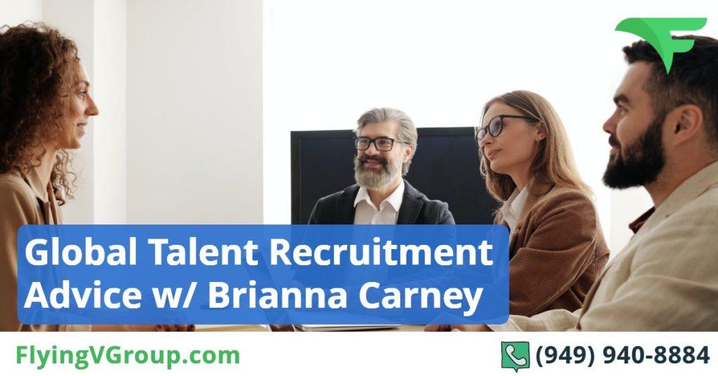 Global Talent Recruitment Advice w- Brianna Carney