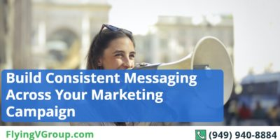 Build Consistent Messaging Across Your Marketing Campaign
