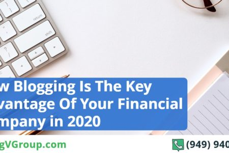 How Blogging Is The Key Advantage Of  Your Financial Company in 2020