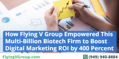 How Flying V Group Empowered This Multi-Billion Biotech Firm to Boost Digital Marketing ROI by 400 Percent