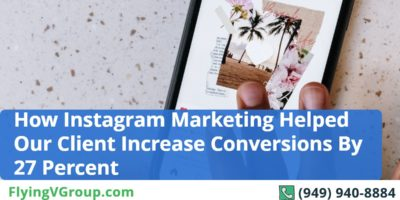 How Instagram Marketing Helped Our Client Increase Conversions By 27 Percent