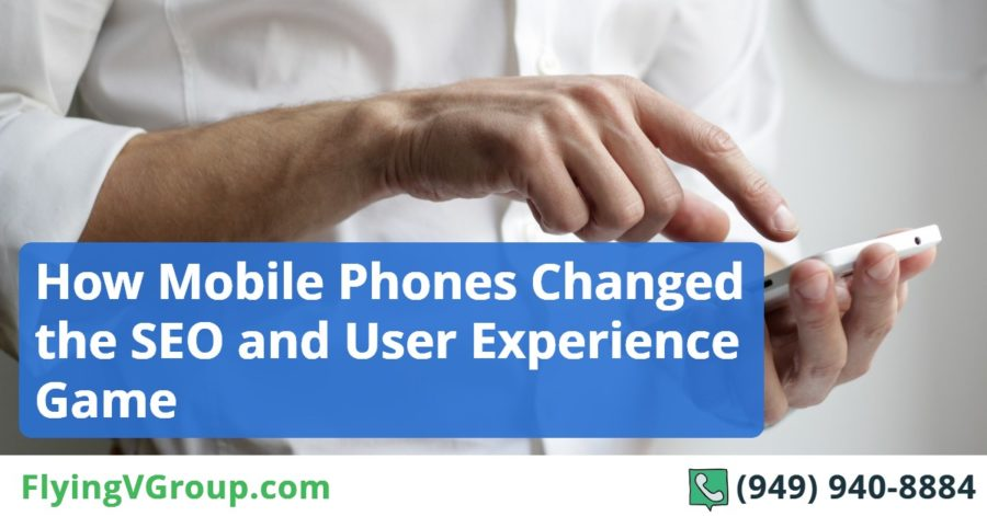 How Mobile Phones Changed the SEO and User Experience Game