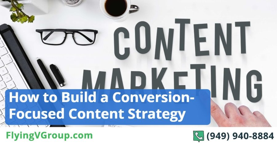 How to Build a Conversion-Focused Content Strategy