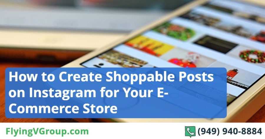 How to Create Shoppable Posts on Instagram for Your E-Commerce Store