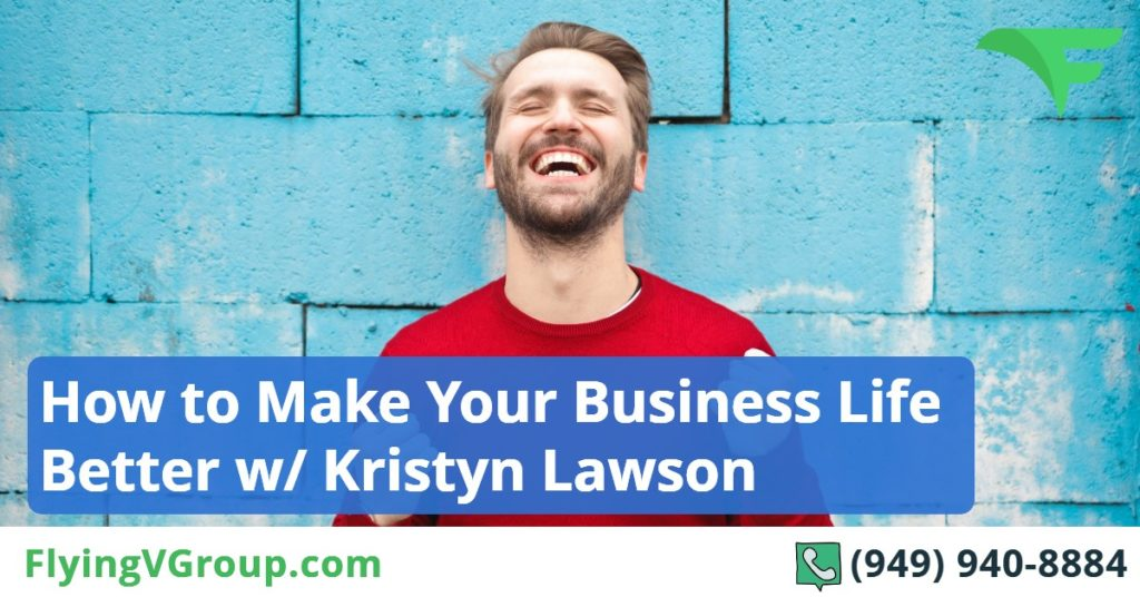 How to Make Your Business Life Better w- Kristyn Lawson