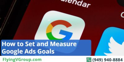 How to Set and Measure Google Ads Goals