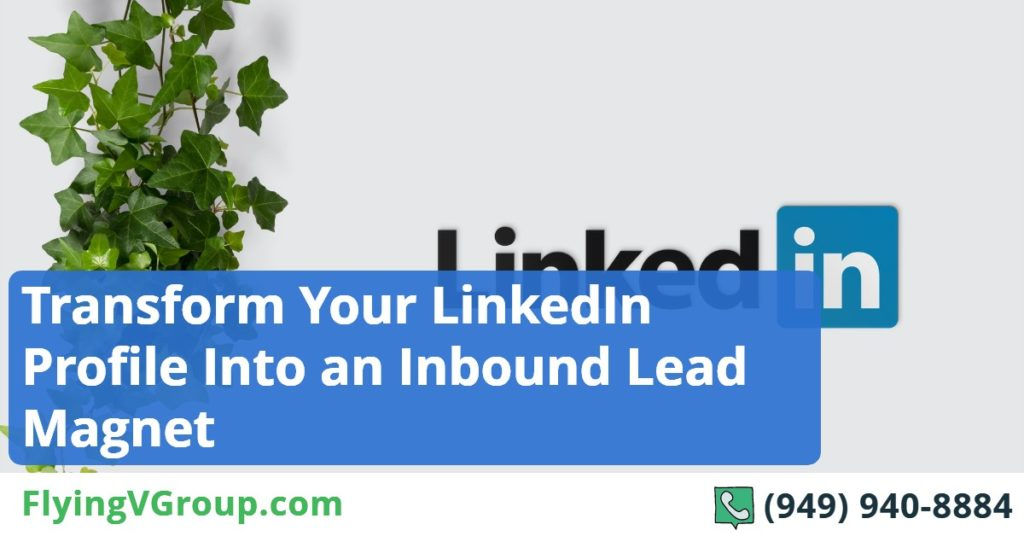 Transform Your LinkedIn Profile Into an Inbound Lead Magnet