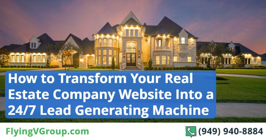 How to Transform Your Real Estate Company Website Into a 24-7 Lead Generating Machine