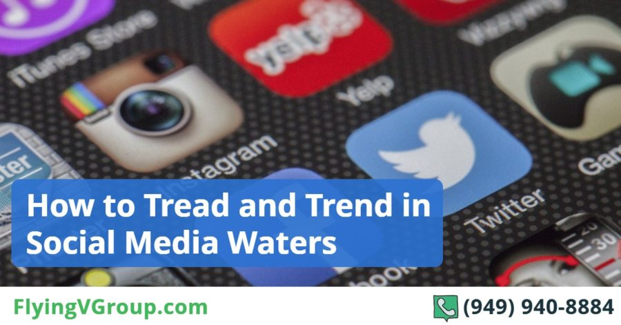 How to Tread and Trend in Social Media Waters